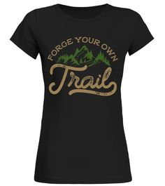 Camping Shirt: FORGE YOUR OWN TRAIL camping t shirts, camping t shirt sayings, camping t shirt ideas, camping t shirts funny, camping t shirts wholesale, camping t shirt design, camping t shirts uk, camping t shirts canada, camping t shirt slogans, funny camping t shirts, camping shirt ideas, camping shirt sayings, camping t shirt, camping t shirt amazon