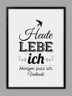 "Original Print – ""TODAY I LIVE"" Art Print – a unique product by Smart-Art-K … - We publish our amazing pins Words Quotes, Me Quotes, Funny Quotes, Sayings, Motivation, German Quotes, Susa, Statements, True Words"
