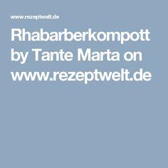 Rhabarberkompott by Tante Marta on www.rezeptwelt.de