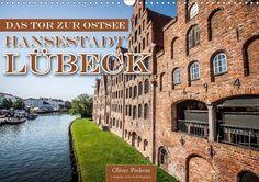 Lübeck - Das Tor zur Ostsee - CALVENDO