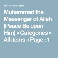 Muhammad the Messenger of Allah (Peace Be upon Him) » Categories » All items » Page : 1