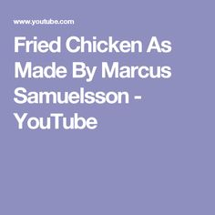 Fried Chicken As Made By Marcus Samuelsson - YouTube