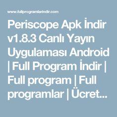 Periscope Apk İndir v1.8.3 Canlı Yayın Uygulaması Android | Full Program İndir | Full program | Full programlar | Ücretsiz