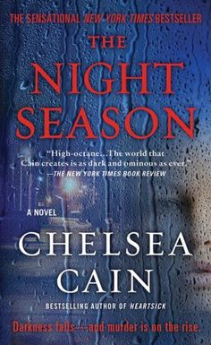 The Night Season (Archie Sheridan & Gretchen Lowell Book 4), by Chelsea Cain | born in Iowa;  lived in Washington, Florida and New York; now lives in Oregon | Read October 2014