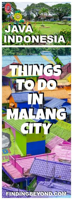 If you find yourself breaking up the epic journey from Yogyakarta to Bromo by stopping in Malang city, Indonesia, check out our things to do in Malang itinerary. | Backpacking in Indonesia | Top Places To Visit In Java | Backpacking In Java | Best Places to visit in Java | Top cities in Java | Java Itinerary | Colourful village Malang | What to do in Malang | Where to stay in Malang | Top attractions of Malang | Travelling around Java | East Java | Best of Java
