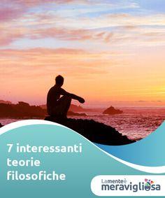 7 interessanti teorie filosofiche  La filosofia è una disciplina fondamentale per affrontare la vita. Per spiegare le sue varie concezioni, sono nate diverse teorie filosofiche.