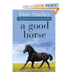Amazon.com: A Good Horse: Book Two of the Horses of Oak Valley Ranch (9780375862304): Jane Smiley: Books