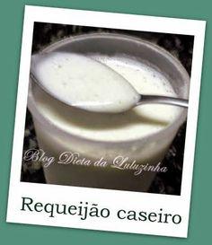 Dieta Dukan - Dieta da Luluzinha: REQUEIJÃO CASEIRO