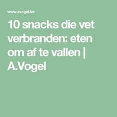 10 snacks that burn fat: Eating to lose weight A. Vogel - S Pureed Food Recipes, Diet Recipes, Recipies, Healthy Mind, Healthy Weight Loss, Healthy Foods, Weigt Watchers, Carbohydrate Diet, Natural Health