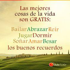 Las mejores cosas de la vida son gratis. :) Frases, Home, Get Well Soon, Tips