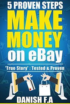 5 Proven Steps to Make Money on eBay by Danish F.A, http://www.amazon.com/dp/B00MLN4XKW/ref=cm_sw_r_pi_dp_Awx.tb1899E03