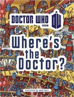 Doctor Who: Where's the Doctor?: Jamie Smart: 9781405909044: Amazon.com: Books