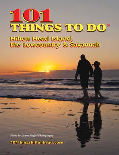 101Things To Do in Hilton Head Island, Savannah and the Lowcountry - Spring/Summer 2015  Your free print and on-line visitor magazine to get the most out of your vacation in Hilton Head Island, South Carolina's Lowcountry, and Savannah, Georgia.