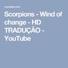 Scorpions - Wind of change - HD TRADUÇÃO - YouTube