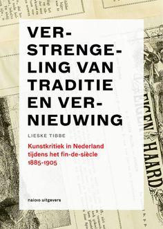 Verstrengeling van traditie en vernieuwing. Kunstkritiek in Nederland tijdens het fin de siècle 1885-1905 | Lieske Tibbe | 9789462081321 {availalbe in library TextielMuseum}