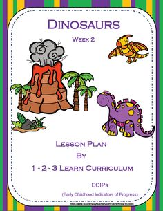 Dinosaurs Week 2 with ECIPs has been added to the 1 - 2 -3 Learn Curriculum web site. Under the Dinosaur link. To learn how to become a member of 1 - 2 - 3 Learn Curriculum or for free downloads, please chlick ont he picture. :)