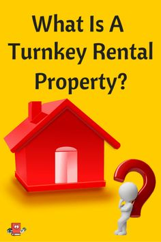 Click here to find out what a Turnkey Rental Property is.