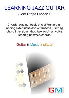 Lesson 2 Chordal Playing By Malcolm MacFarlane over Giant Steps Guitar Shop, Jazz Guitar, Guitar Chords, Guitar Lessons For Kids, Online Guitar Lessons, Music Institute, Band Website, Giant Steps, Jazz Standard