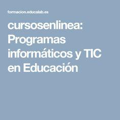 cursosenlinea: Programas informáticos y TIC en Educación