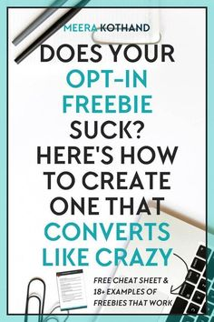 n this post I share the qualities of an effective opt-in freebie, irresistible examples as well as how to name and deliver your freebie.