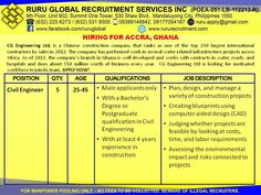 CG Engineering Ltd. Accra, Ghana Hiring for Engineers Civil Engineer  25 to 45 years old Male applicants only With a Bachelor's Degree or Postgraduate qualification in Civil Engineering With at least 4 years experience in construction Visit us at: http://www.rururecruitment.com/contact.html