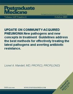 UPDATE ON COMMUNITY-ACQUIRED PNEUMONIA: New pathogens and new concepts in treatment Guidelines address the best methods for effectively treating the latest ... resistance. (Postgraduate Medicine) by Lionel A. Mandell. $8.86. Publisher: JTE Multimedia; 3 edition (May 22, 2011). 21 pages