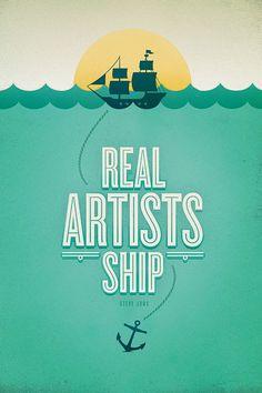 Real artists. - Steve Jobs