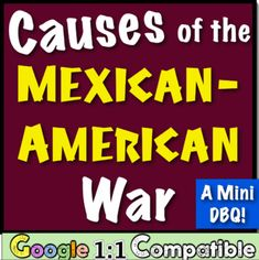 Causes of the Mexican-American War: A Mini DBQ! Students interpret and create!