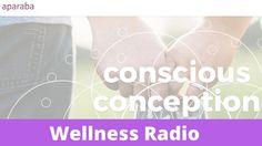 Wellness Radio: Conscious Conception & Apraraba and Esther-Maria Lindner