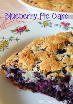 Stuffed At the Gill's: Violet's Blueberry Pie Cake is a cross between a pie and a cake. So fast and easy to put together, you'll have it in the oven in minutes. Pie or Cake?  Whatever this is, it's delicious.   Use fresh or frozen berries or use other berries chopped fruit such as apples, peaches or pears. #Dessert #Blueberries