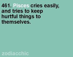 """Pisces:  """"#Pisces cries easily, and tries to keep hurtful things to themselves."""""""