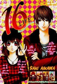 Manga: 16 life  Mangaka: saki aikawa