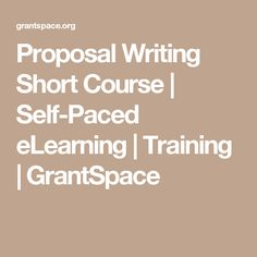 Proposal Writing Short Course | Self-Paced eLearning | Training | GrantSpace