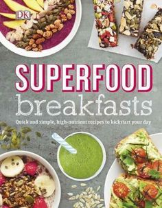 Kick-start your day with Superfood Breakfasts . This collection of 25 cook and no-cook recipes is packed with ideas for nutritious grains, berries, seeds, and booster powders to give you renewed vital