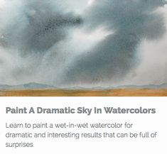 Take the plunge and learn to paint a dramatic stormy sky in watercolors with a wet-in-wet technique. Some experience with watercolor is helpful. This is all about letting go and letting the watercolor paint itself with minimal planning.