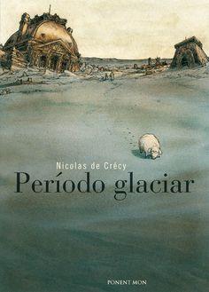 Periodo Glaciar [Nicolas de Crecy]