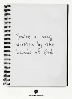 You're a song written by the hands of God by Shakira (Underneath Your Clothes)
