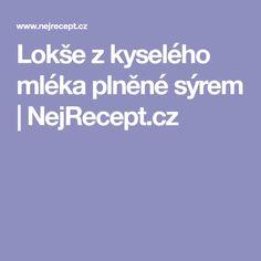 Lokše z kyselého mléka plněné sýrem   NejRecept.cz
