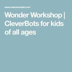 Wonder Workshop | CleverBots for kids of all ages