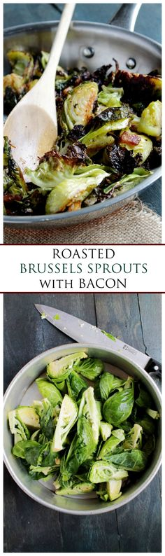Brussels Sprouts roasted with Bacon! Everyone loves a veggie with bacon!