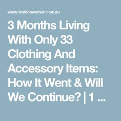 3 Months Living With Only 33 Clothing And Accessory Items: How It Went & Will We Continue?   1 Million Women