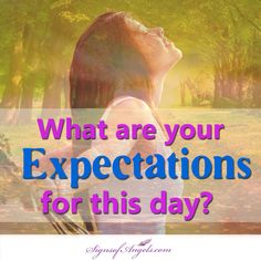 How would you like your day to unfold?  We would love to help. Please ask. ~ Your Angels