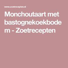 Monchoutaart met bastognekoekbodem - Zoetrecepten