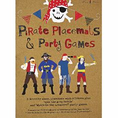 Pirate Placemats And Party Games: This pirate entertainment pack is a must for any pirate party. Filled with cards, maps, stickers and other fun things to play with all decorated in pirate style, this party pack will keep your little pirates happy for hours!