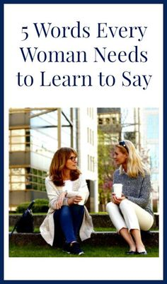 Every woman who wants to live a calmer, saner life needs to learn to say these 5 words! #healthy #calm #calmhealthysexy