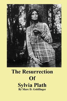 The Resurrection of Sylvia Plath - Marc Goldfinger | Biographies...: The Resurrection of Sylvia Plath - Marc… #BiographiesampMemoirs