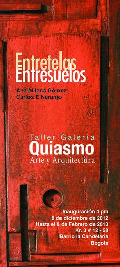 Inauguración exposición Entretelas, entresuelos.   Carlos Naranjo, Ana Milena Gómez