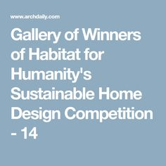 Gallery of Winners of Habitat for Humanity's Sustainable Home Design Competition - 14