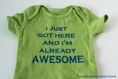 'I just got here and I'm already AWESOME' Onesie!