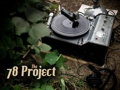 The 78 Project Feature-length Documentary Film by The 78 Project — Kickstarter